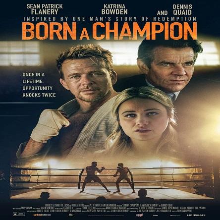 فیلم قهرمان بالفطره - Born a Champion 2021